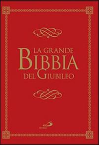 La grande Bibbia del Giubileo.