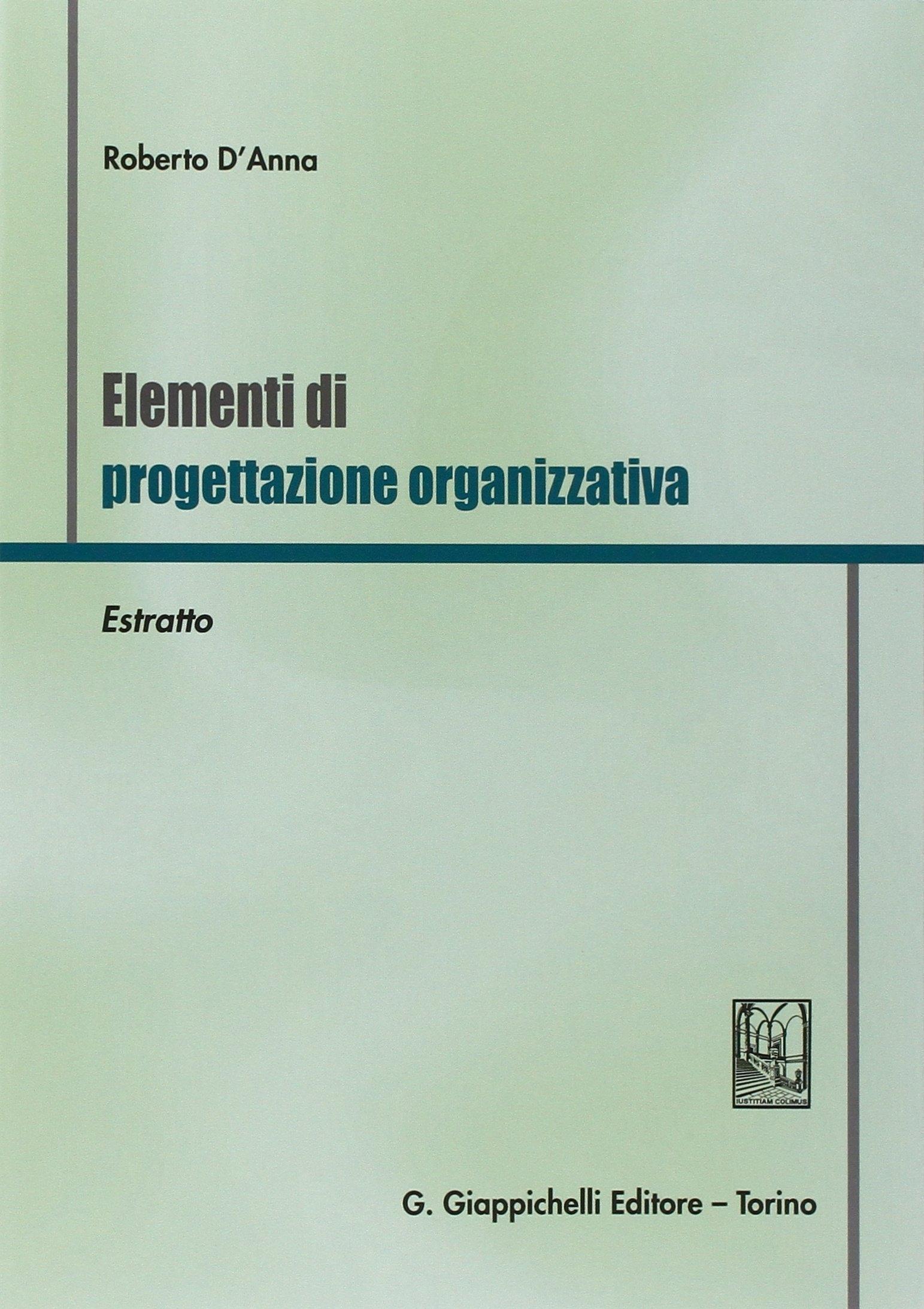 Elementi di progettazione organizzativa. Estratto.