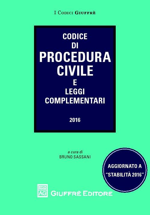 Codice di procedura civile. Aggiornato a «stabilità» 2016
