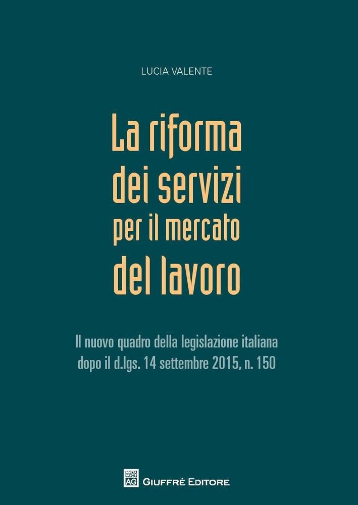 La riforma dei servizi nel mercato del lavoro.