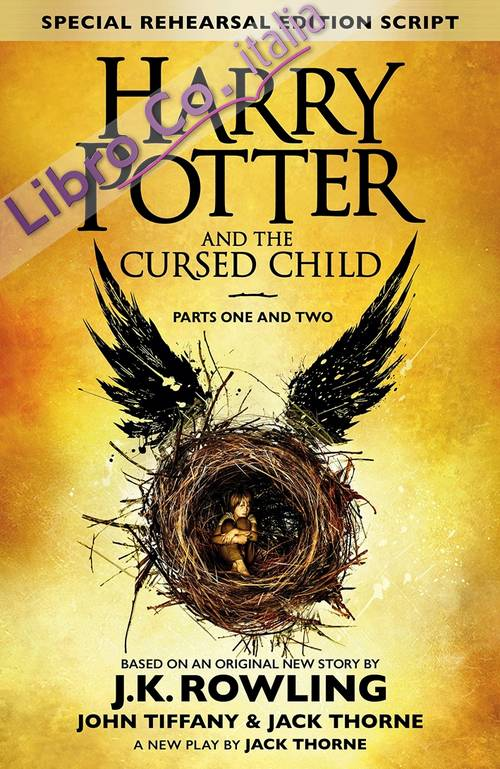 Harry Potter and the Cursed Child - Parts I & II. (Special Rehearsal Edition): The Official Script Book of the Original West End Production.