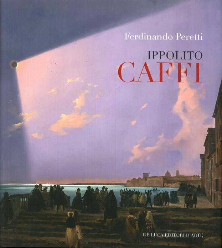 Ippolito Caffi 1809-1866.
