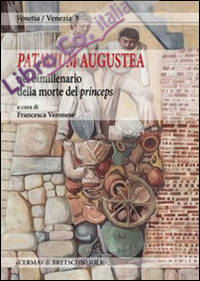 Patavium Augustea, nel Bimillenario della Morte del Princeps.