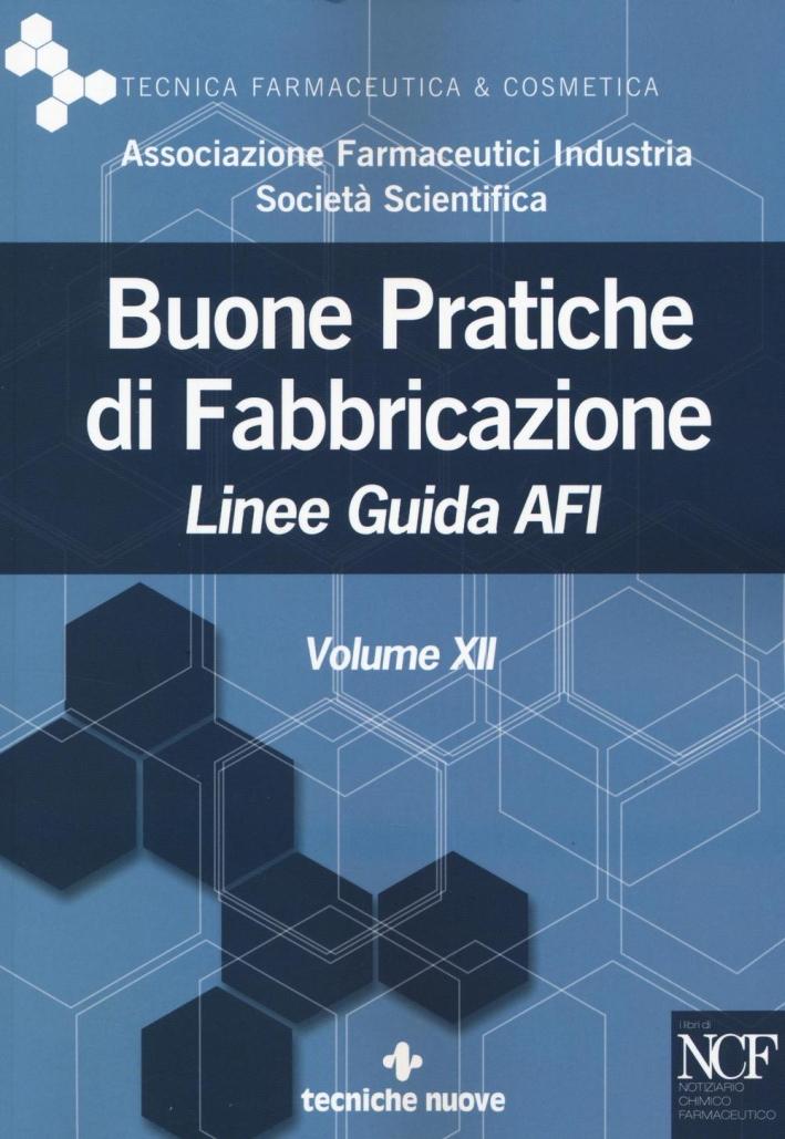Buone pratiche di fabbricazione. Linee guida AFI. Vol. 12