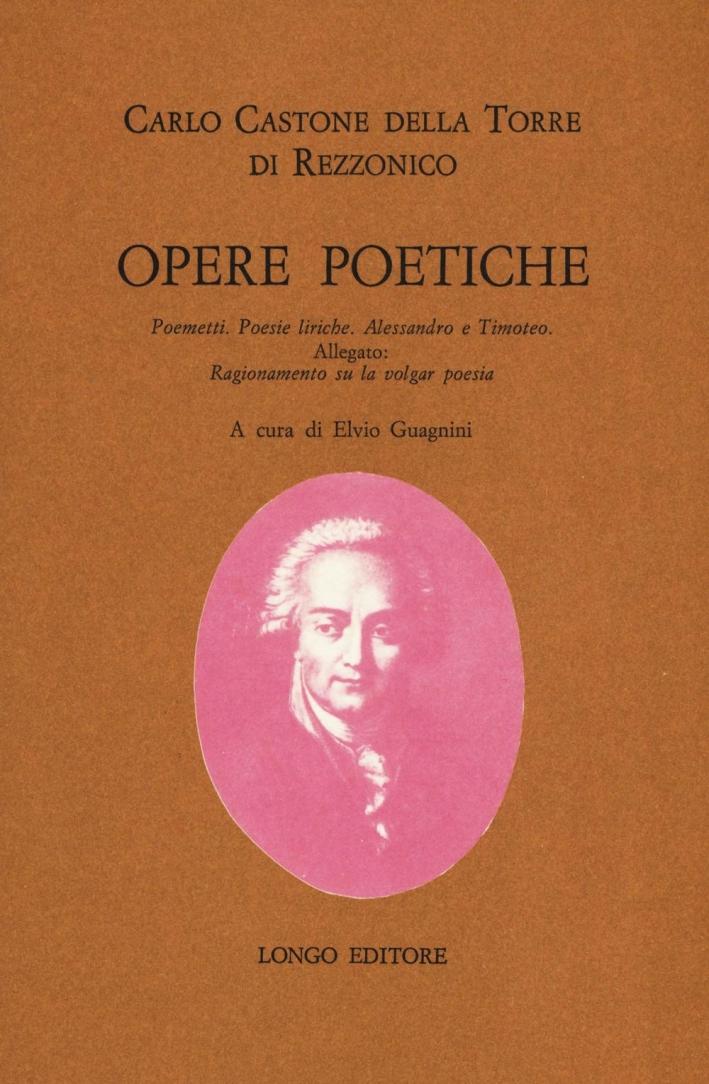 Opere poetiche, poemetti, poesie. Alessandro e Timoteo.