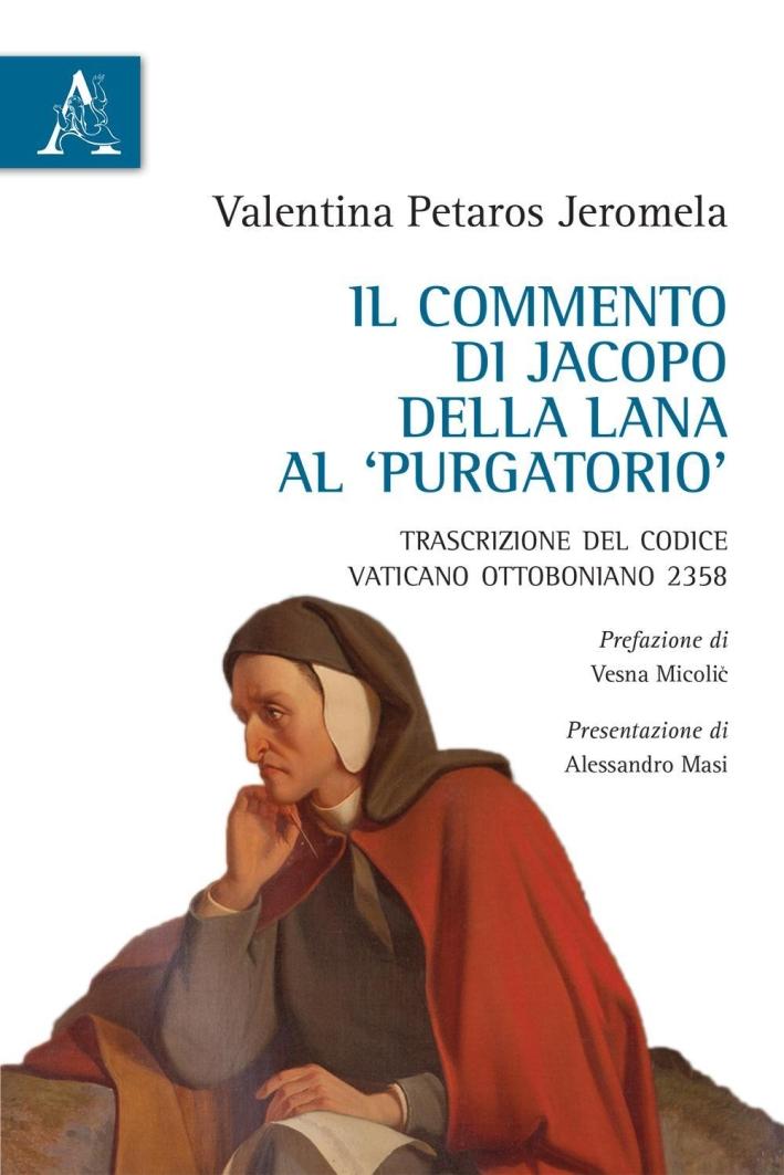 Il commento di Jacopo della Lana al Purgatorio. Trascrizione del Codice Vaticano Ottoboniano 2358