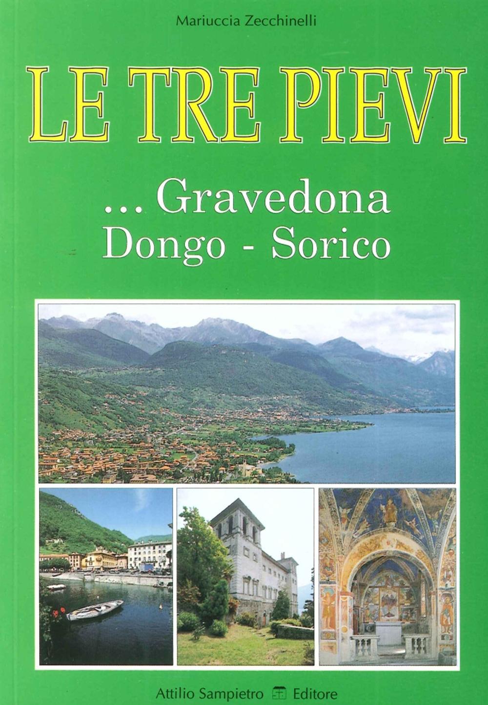 Le Tre Pievi. ...gravedona, Dongo, Sorico.