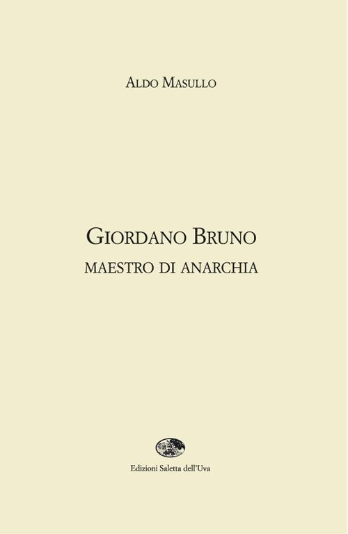 Giordano Bruno maestro di anarchia.