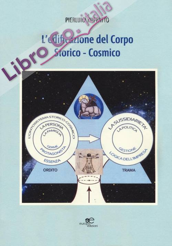 L'edificazione del corpo storico-cosmico.