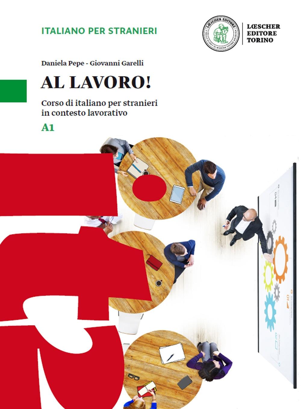 Al Lavoro! Corso di Italiano per Stranieri in Contesto Lavorativo. Livello: A1.
