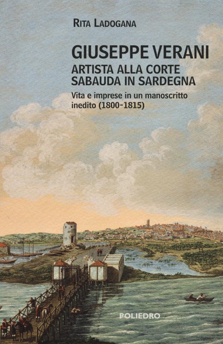 Giuseppe Verani. Artista alla corte sabauda in Sardegna. Vita e imprese in un manoscritto inedito (1800-1815).