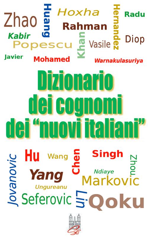 Dizionario dei cognomi dei «nuovi italiani». Hu, Chen, Mohamed, Singh e Warnakulasuriya