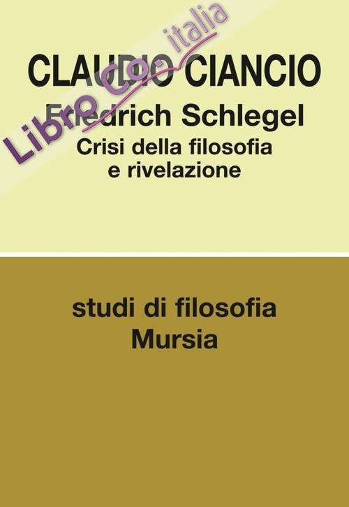 Friedrich Schlegel. Crisi della filosofia e rivelazione.