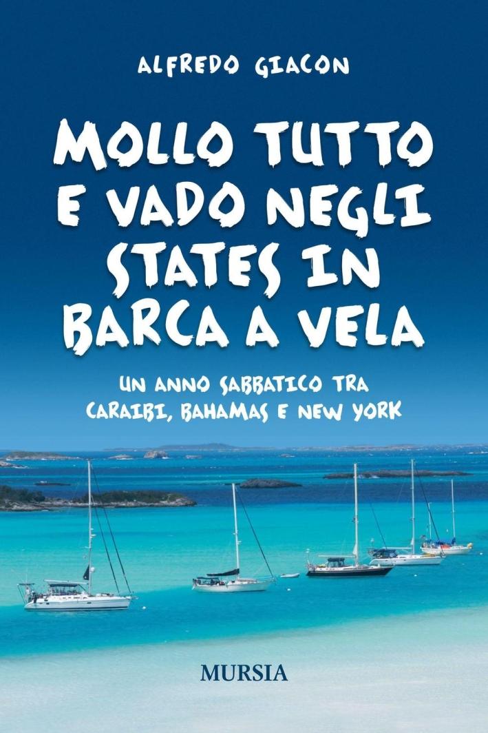 Mollo tutto e vado negli States in barca a vela. Un anno sabbatico tra Caraibi, Bahamas e New York.