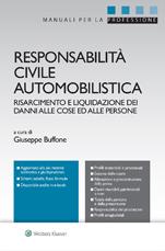Responsabilità civile automobilistica. Risarcimento e liquidazione dei danni alle cose e alle persone.