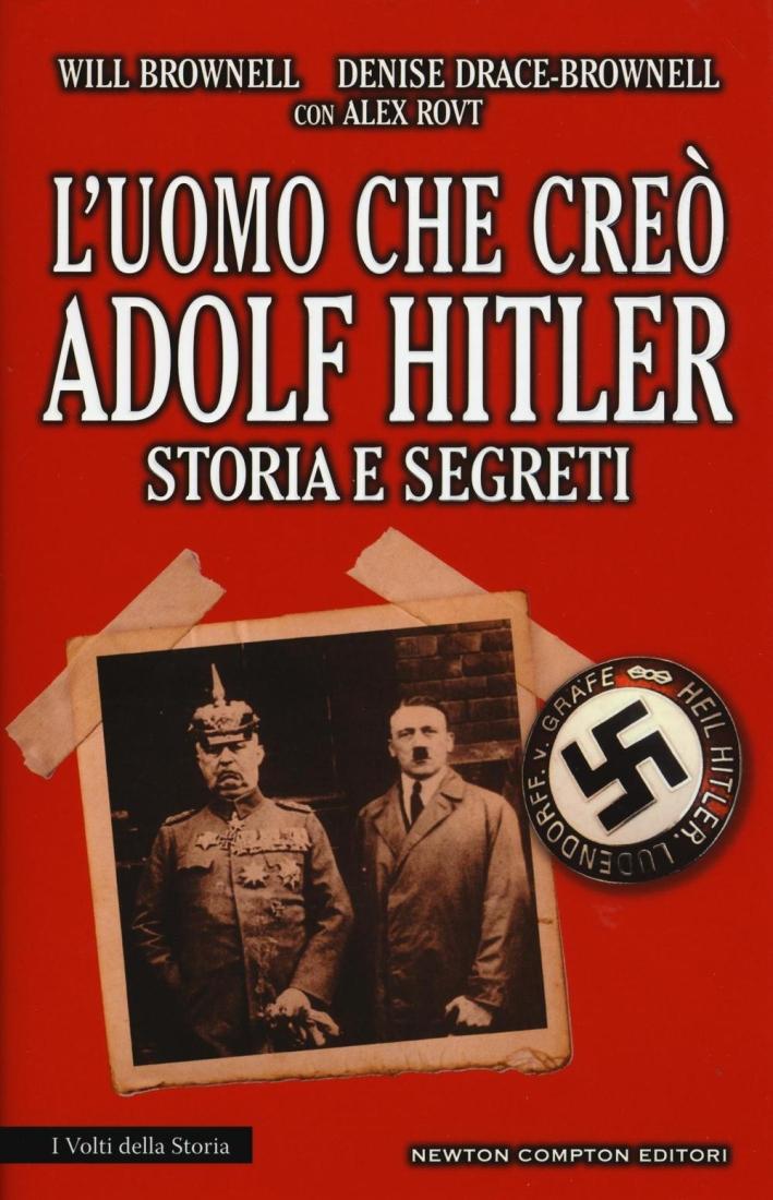 Il primo nazista. L'uomo che creò Adolf Hitler.