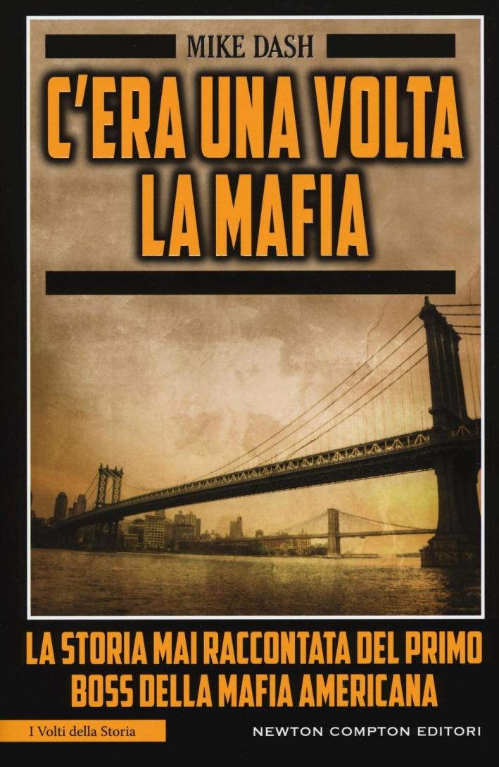 C'era una volta la mafia. La storia mai raccontata della mafia americana