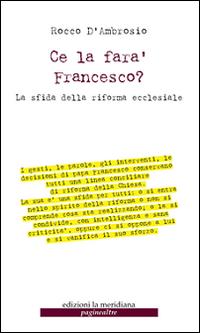 Ce la farà Francesco? La sfida della riforma ecclesiale.