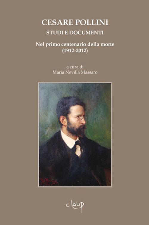 Cesare Pollini (1858-1912). Studi e documenti nel primo centenario della morte (1912-2012). Con CD Audio