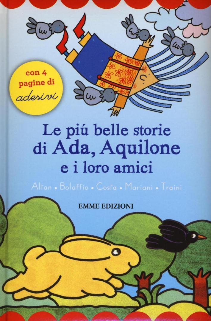 Le più belle storie di Ada coniglietta e dei suoi amici. Con adesivi.