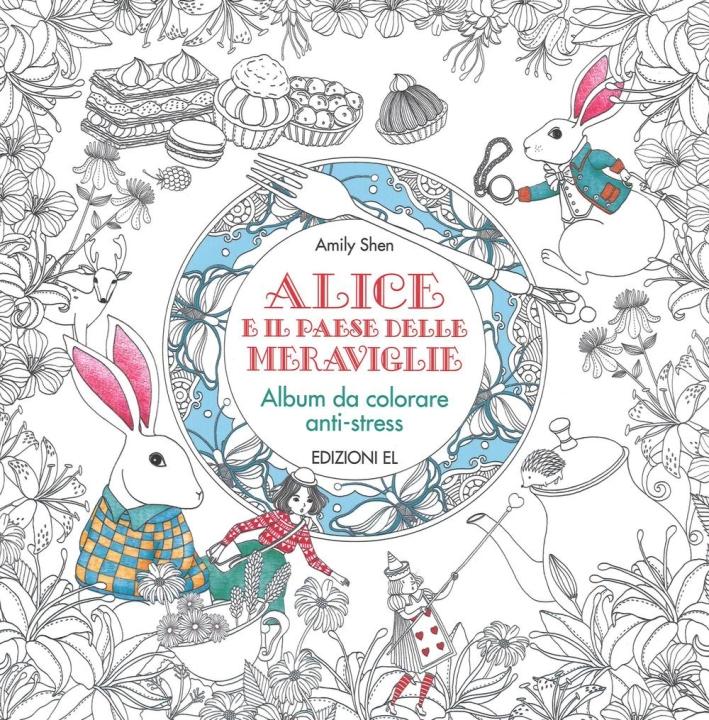 Il paese delle meraviglie. Un libro da colorare ispirato alle avventure di Alice.