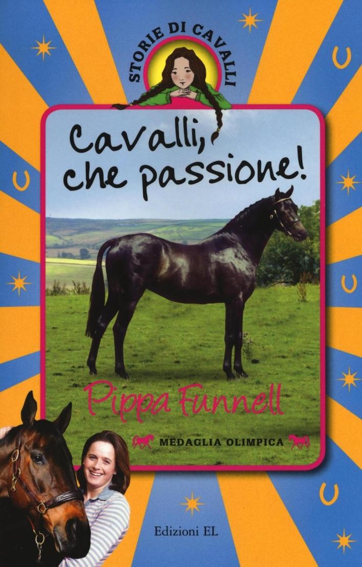 Cavalli, che passione! Storie di cavalli.