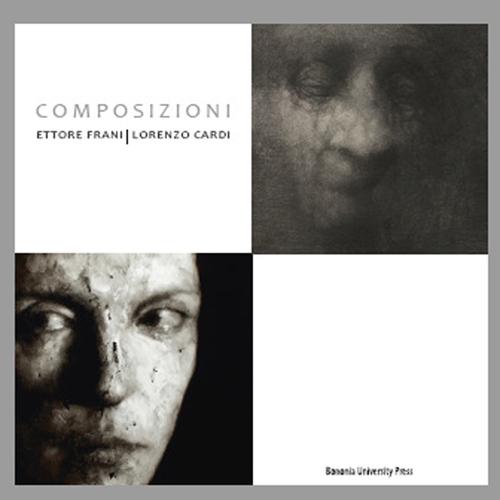 Composizioni. Ettore Frani, Lorenzo Cardi.