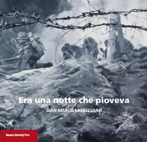 Era una Notte che Pioveva. Gian Marco Montesano.