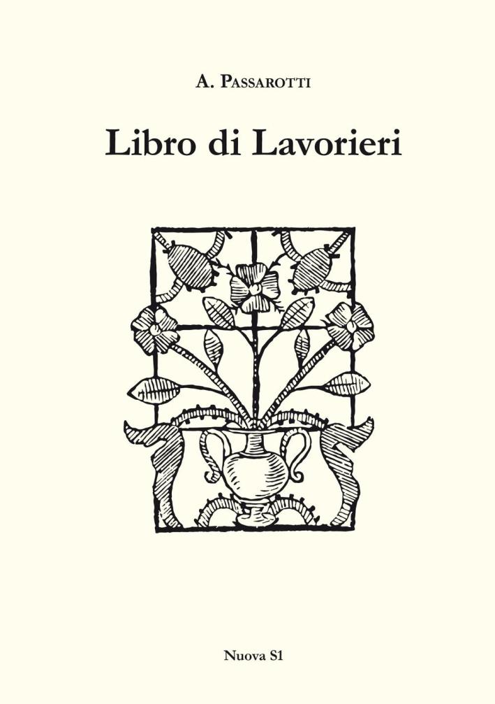 Libro di Lavorieri 1591. Riproduzione dell'Esemplare Conservato nella Biblioteca