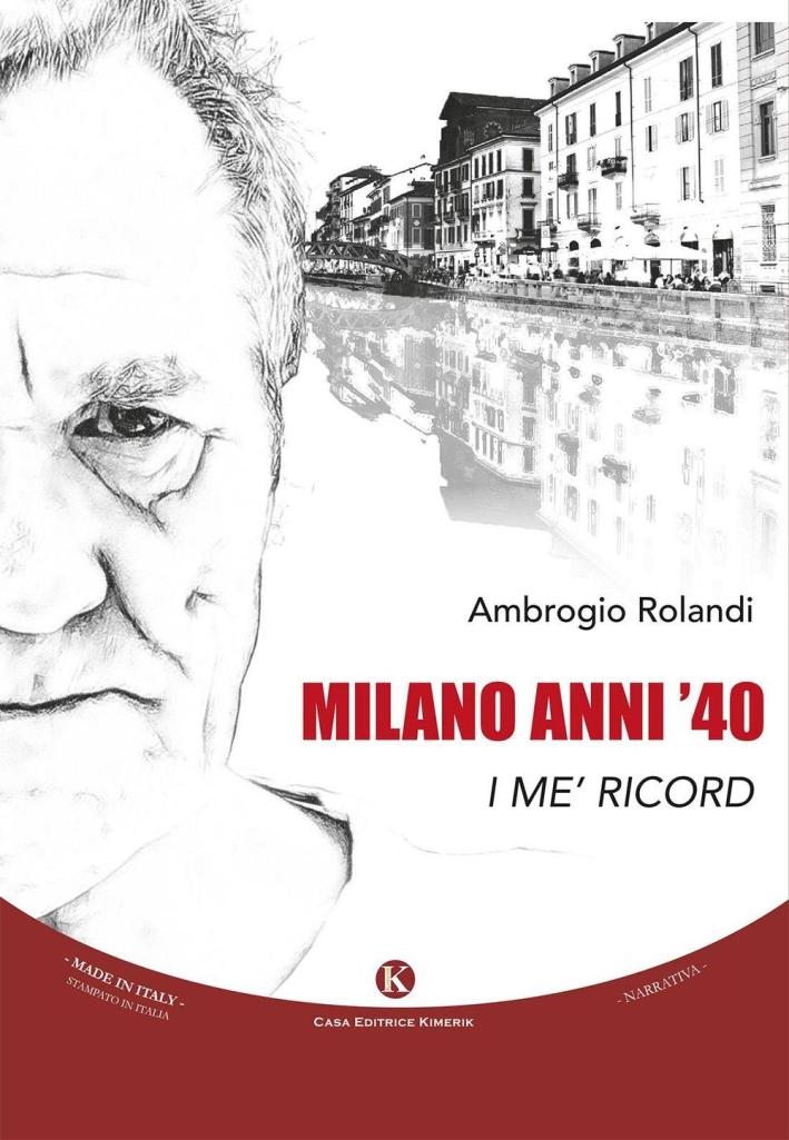 Milano anni '40. I me' ricord