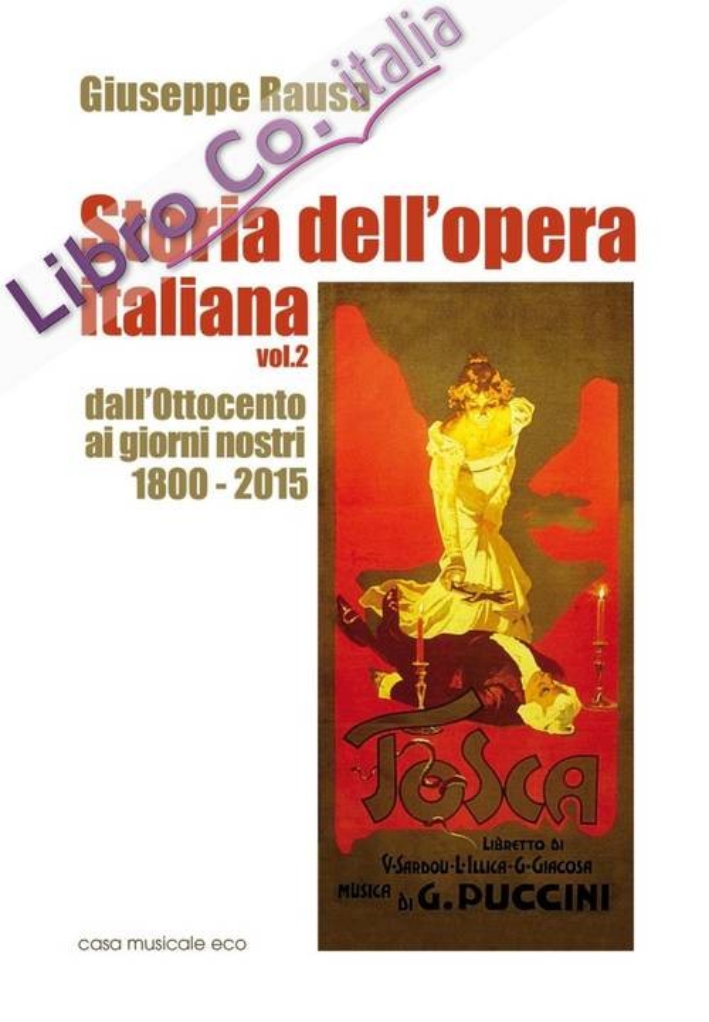 Storia dell'opera italiana. Vol. 2: Dall'Ottocento ai giorni nostri 1800-2015