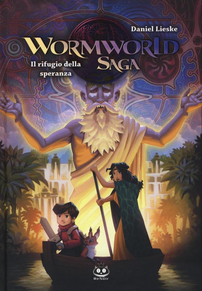 Il rifugio della speranza. Wormworld Saga. Vol. 2.