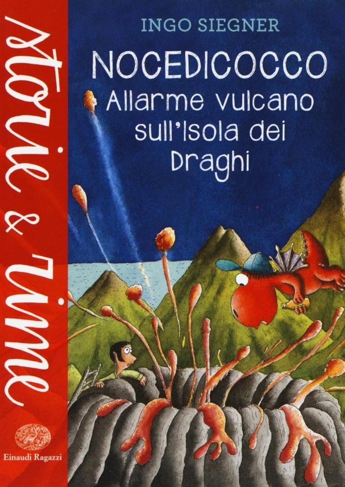 Allarme vulcano sull'isola dei draghi. Nocedicocco. Ediz. illustrata