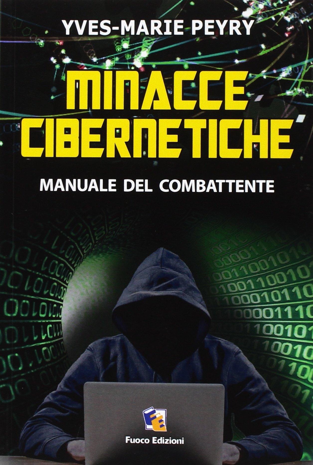 Minacce cibernetiche. Manuale del combattente.