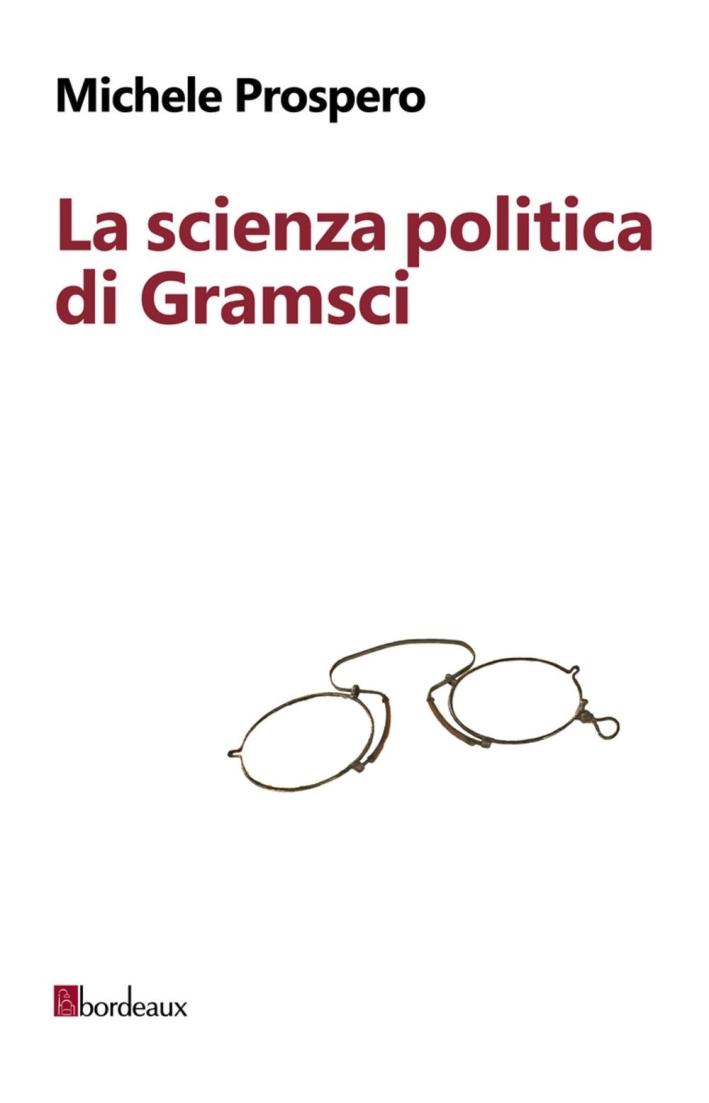 La scienza politica di Gramsci.