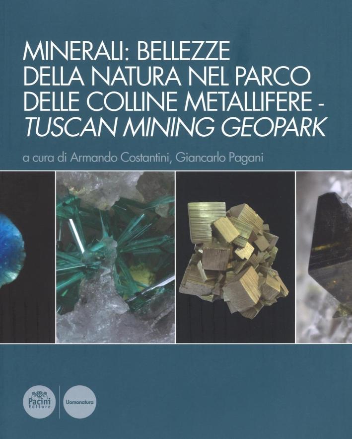 Minerali: Bellezze delle Natura nel Parco delle Colline Metallifere - Tuscan Mining Geopark