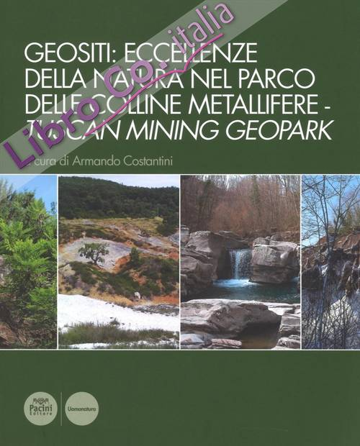 Geositi: Eccellenze della Natura nel Parco delle Colline Metallifere - Tuscan Mining Geopark.