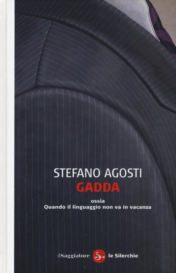 Gadda ossia Quando il linguaggio non va in vacanza