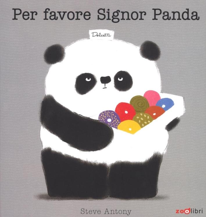 Per favore signor Panda. Ediz. illustrata