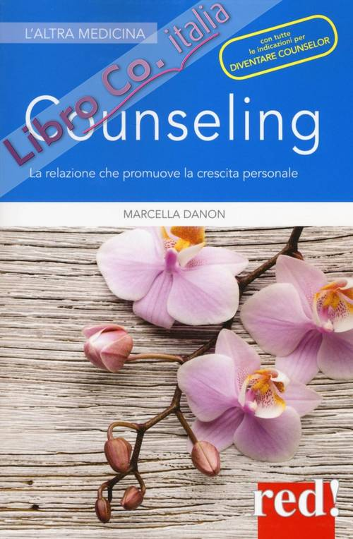 Counselling. La tecnica che promuove la crescita personale.