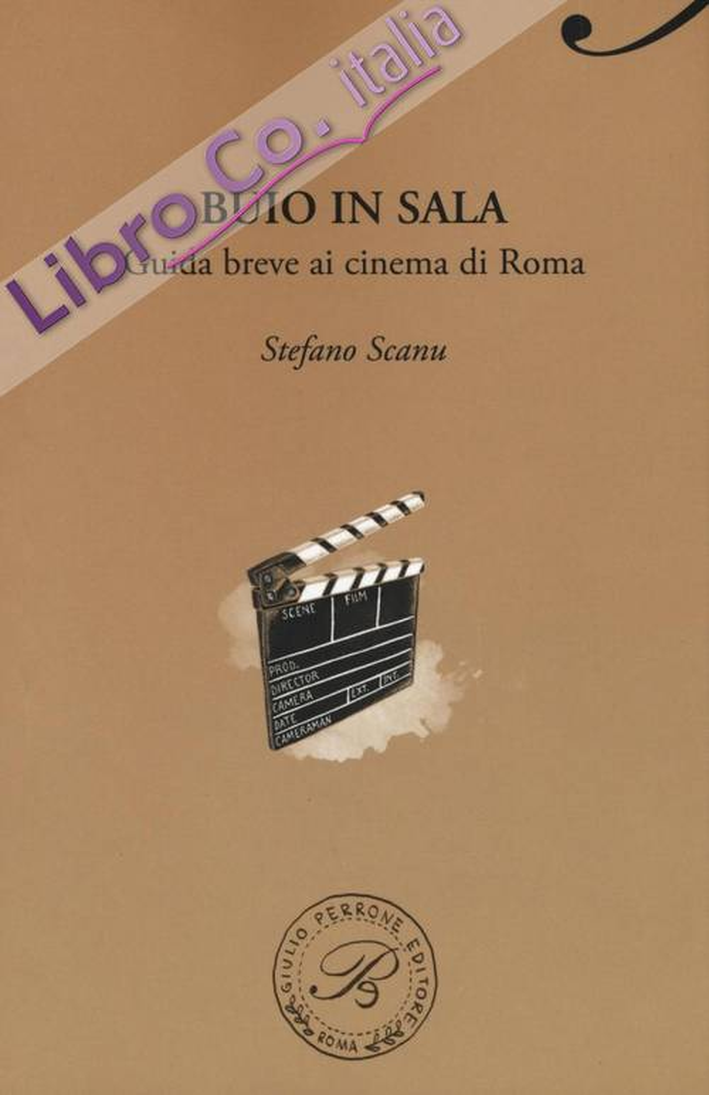Buio in sala. Roma. La città del cinema e dei cinema.