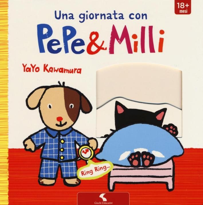 Una giornata con Pepe & Milli. Ediz. illustrata