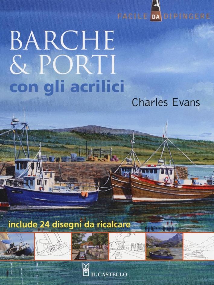 Barche & porti con gli acrilici. Ediz. illustrata