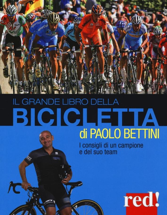 Il grande libro della bicicletta. Ediz. illustrata