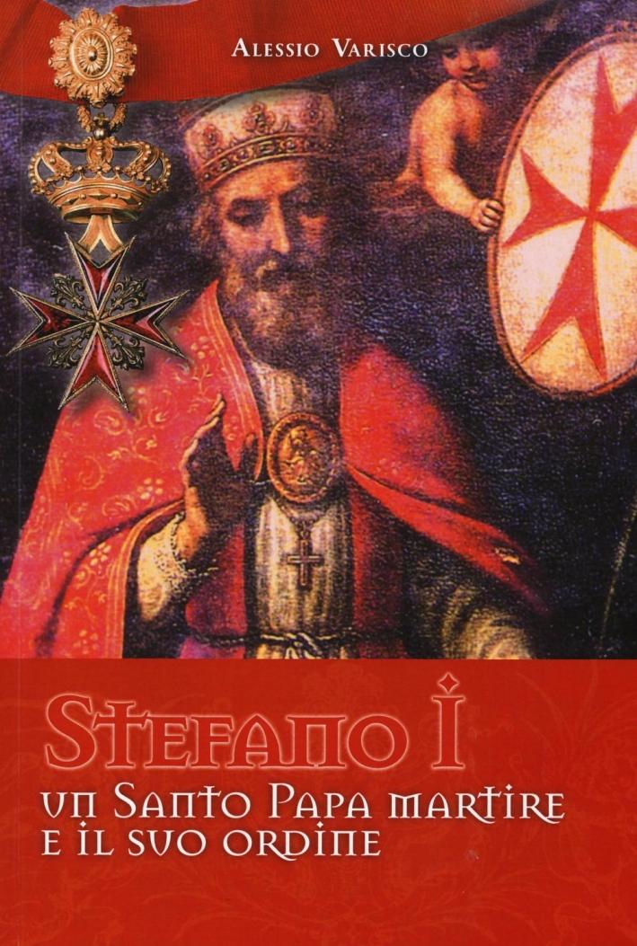 Stefano i un Santo Papa Martire e il Suo Ordine