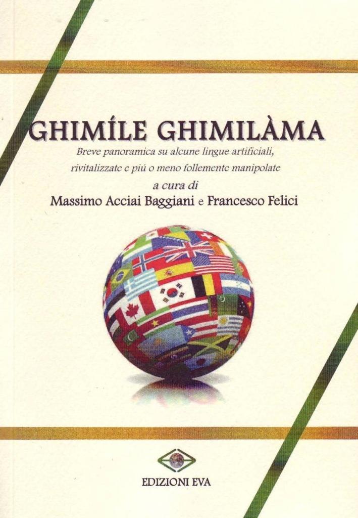 Ghimíle ghimilàma. breve panoramica su alcune lingue artificiali, rivitalizzate e più o meno manipolate.