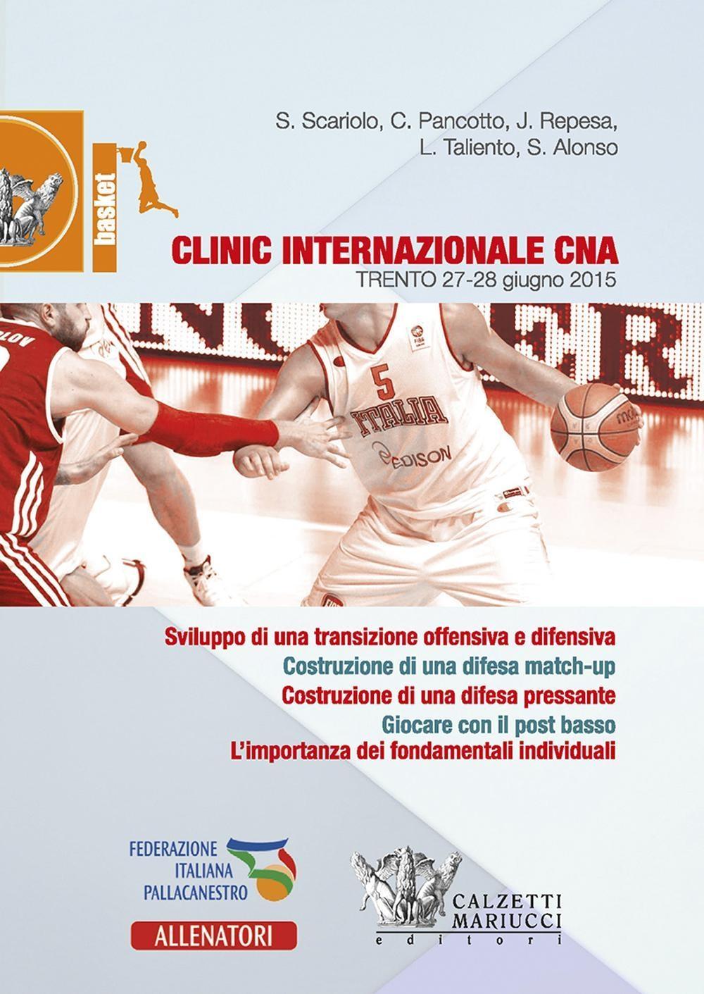 Basket. Clinic internazionale CNA (Trento, 27-28 giugno 2015). Con DVD
