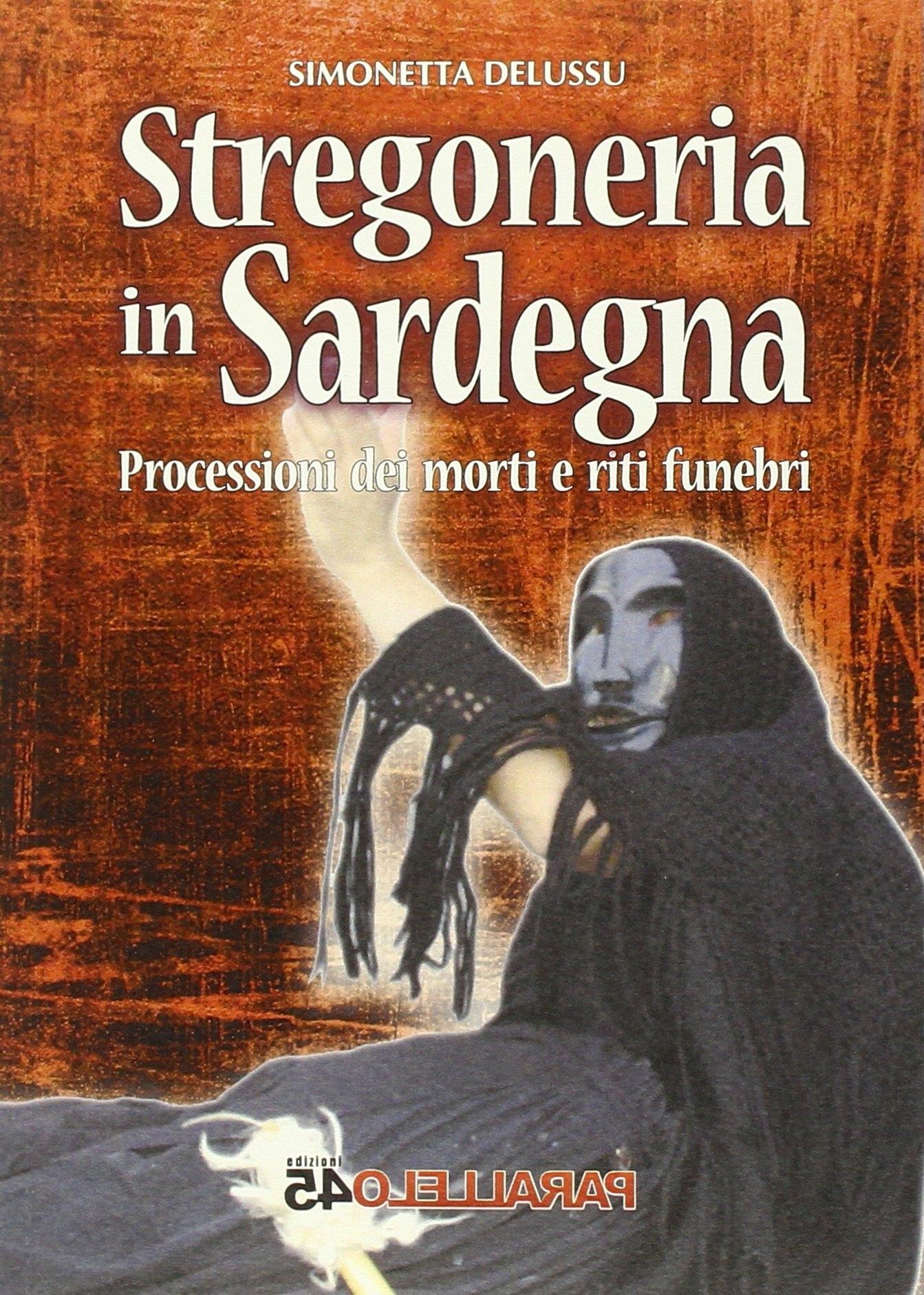 Stregoneria in Sardegna. Processioni dei Morti e Riti Funebri