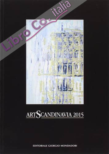 Art Scandinavia 2015. Ediz. illustrata
