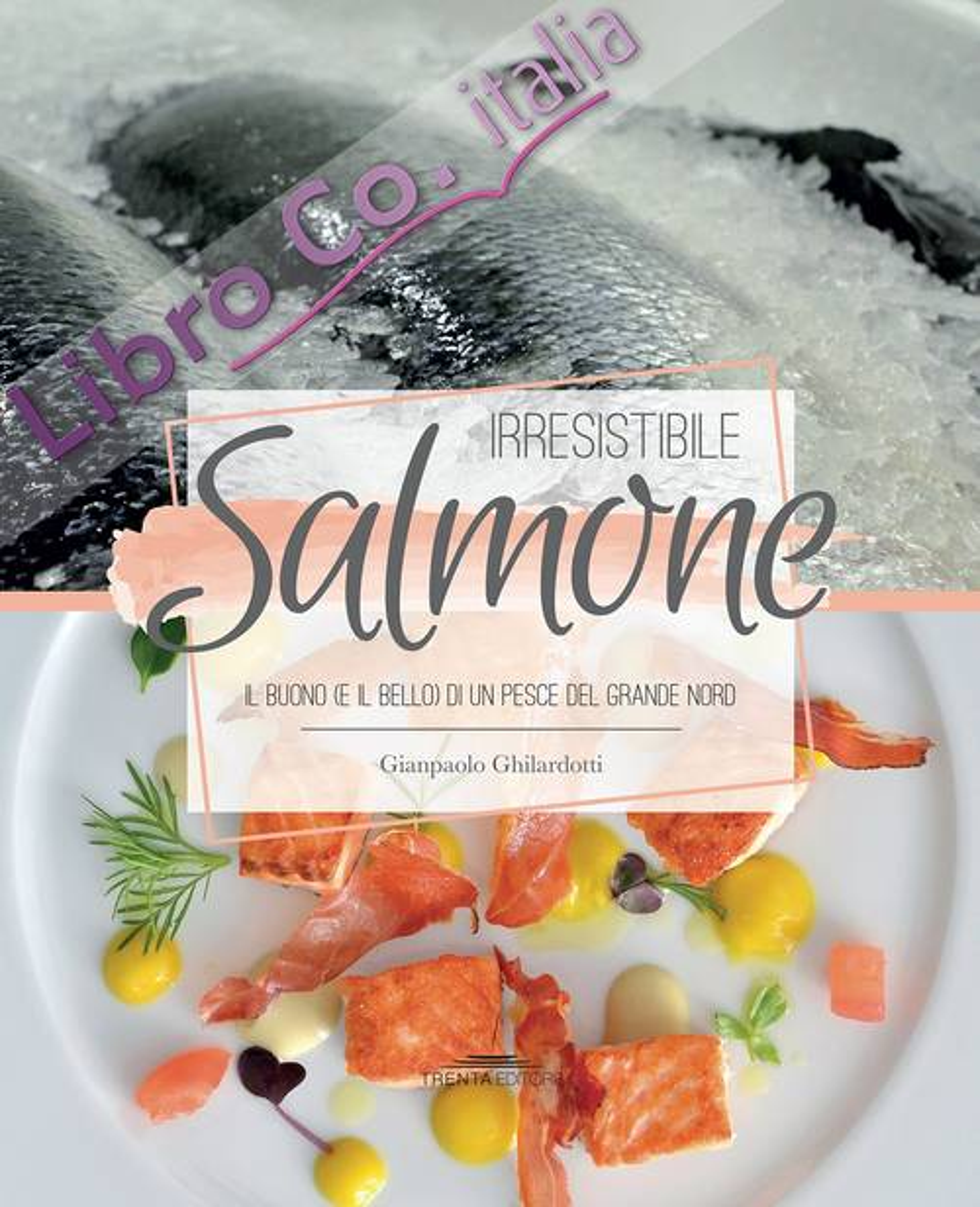 Irresistibile salmone. Il buono (e il bello) di un pesce del grande Nord.